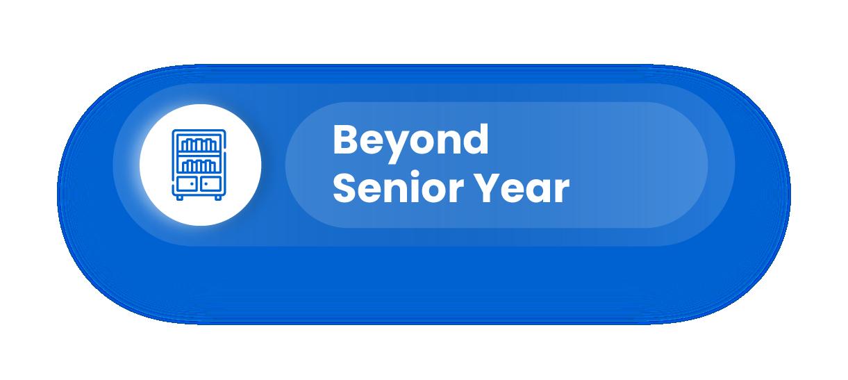 Beyond Senior Year