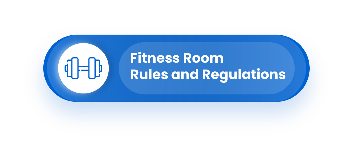 Fitness Room Rules and Regulations