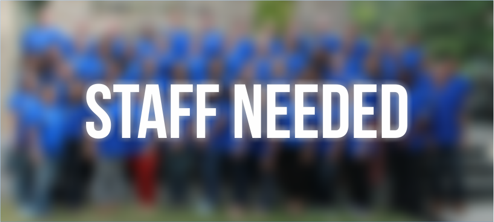 Staff Needed